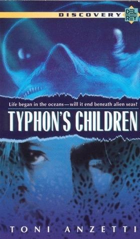 Typhon's Children by Toni Anzetti