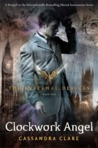 Clockwork Angel (The Infernal Devices, #1) by Cassandra Clare