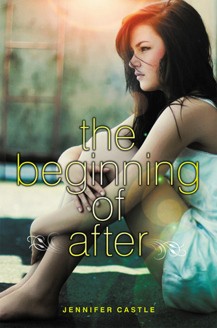 The Beginning of After by Jennifer Castle