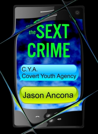 The Sext Crime by Jason Ancona
