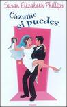 Cázame si puedes by Susan Elizabeth Phillips