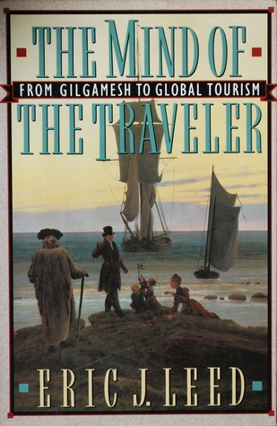 The Mind of the Traveler: From Gilgamesh to Global Tourism