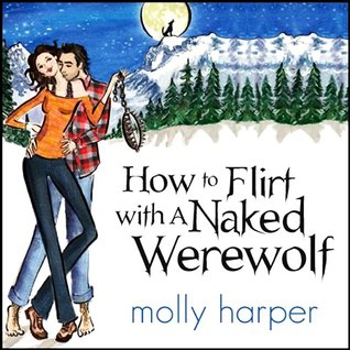 How to Flirt with a Naked Werewolf (Naked Werewolf #1)