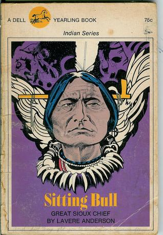 Sitting Bull, Great Sioux Chief by Lavere Anderson