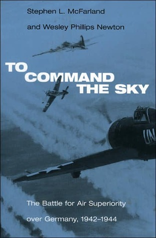 To Command the Sky by Stephen L. McFarland