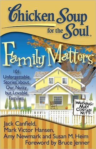 Libros gratis descargados Chicken Soup for the Soul: Family Matters: 101 Unforgettable Stories about Our Nutty but Lovable Families