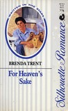For Heaven's Sake by Brenda Trent