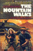 The Mountain Walks by Roland J. Green