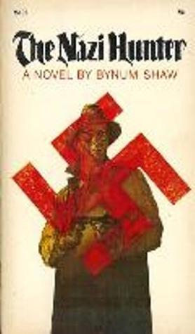 The Nazi Hunter by Bynum Shaw