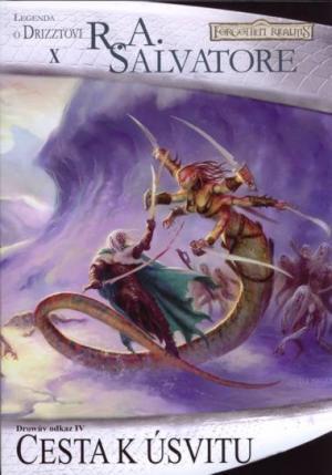 Cesta k úsvitu (Forgotten Realms: Drowův odkaz, #4; Legenda o Drizztovi, #10)