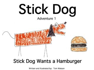 Stick Dog Wants a Hamburger: Adventure 1