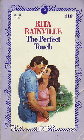 The Perfect Touch (Silhouette Romance, No 418)