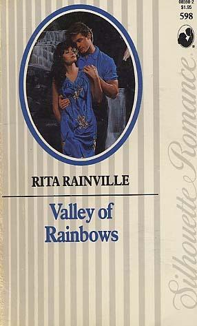 Valley of Rainbows (Silhouette Romance, #598)