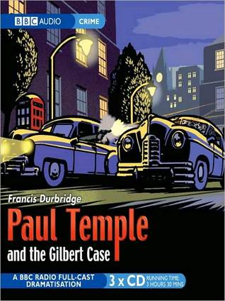 paul-temple-and-the-gilbert-case-a-bbc-radio-full-cast-dramatization