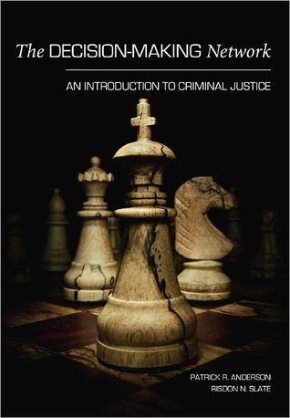 The Decision-Making Network: An Introduction to Criminal Justice