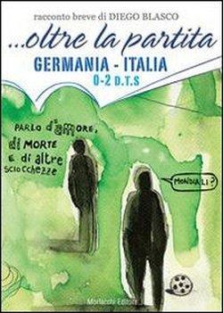... oltre la partita. Germania-Italia 0-2 d.t.s. por Diego Blasco MOBI EPUB 978-8860743022