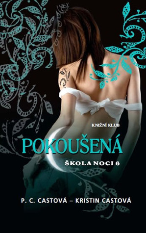 Pokousena(House of Night 6)