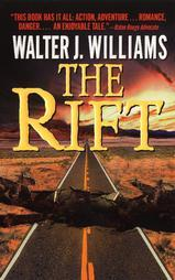The Rift by Walter Jon Williams