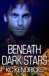 Beneath Dark Stars (Sundown, #2)