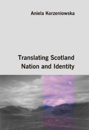 Translating Scotland. Nation and Identit...