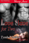 Love Slave for Two (Love Slave for Two, #1)