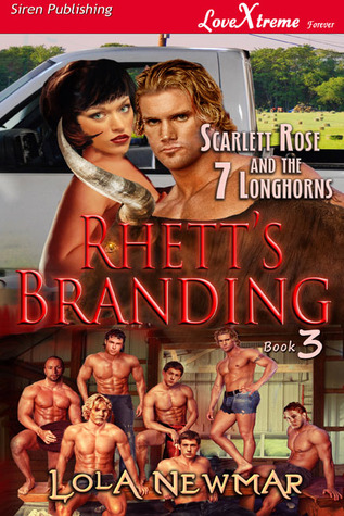 Rhett's Branding (Scarlett Rose and the 7 Longhorns #3)