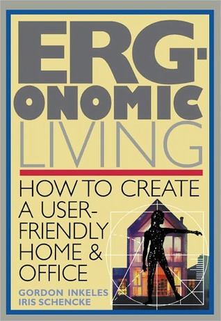 Ergonomic Living: How to Create a User-Friendly Home & Office