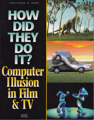 How Did They Do It? Computer Illusion in Film & TV