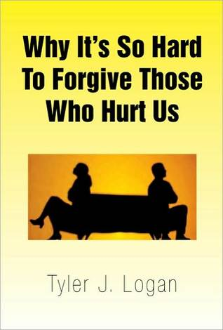 Why It's So Hard To Forgive Those Who Hurt Us
