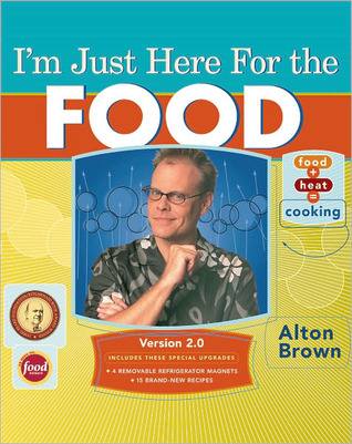Ebook I'm Just Here for the Food: Version 2.0 by Alton Brown read!