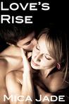 Love's Rise (A Contemporary Erotic Romance)