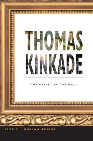 Thomas Kinkade: The Artist in the Mall