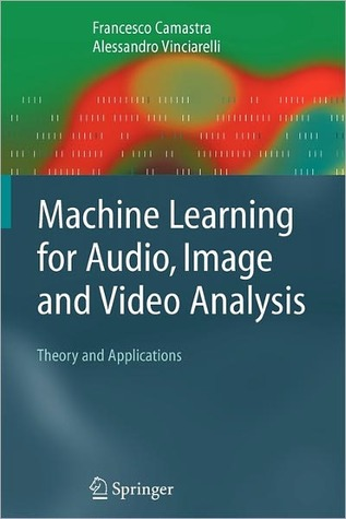 machine-learning-for-audio-image-and-video-analysis-theory-and-applications