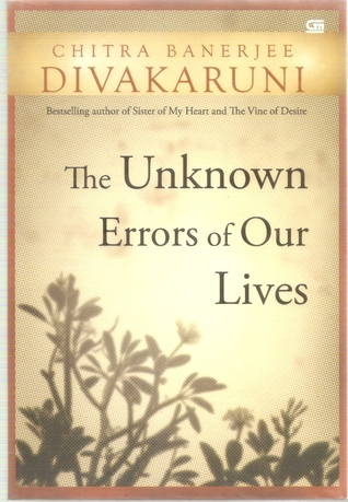 Ebook The Unknown Errors of Our Lives by Chitra Banerjee Divakaruni PDF!