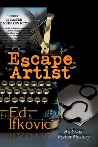 Escape Artist: An Edna Ferber Mystery