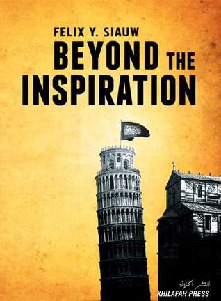 Beyond The Inspiration by Felix Y. Siauw