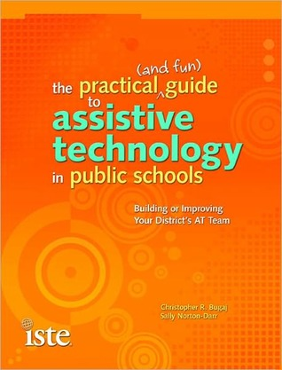 The Practical (and Fun) Guide to Assistive Technology in Publ... by Christopher R. Bugaj