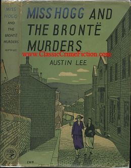 Miss Hogg And The Brontë Murders by Austin  Lee