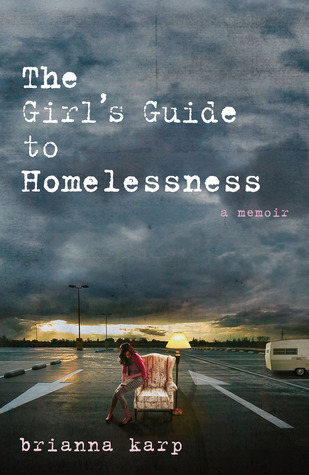 The Girl's Guide to Homelessness
