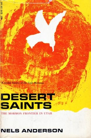Desert Saints: The Mormon Frontier in Utah