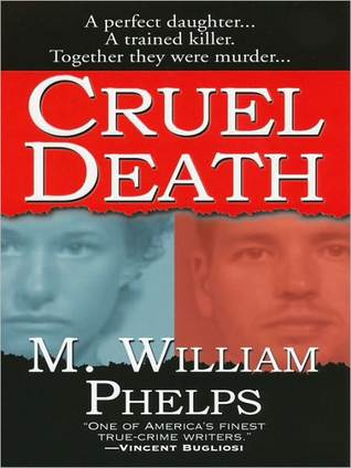 Cruel Death by M. William Phelps