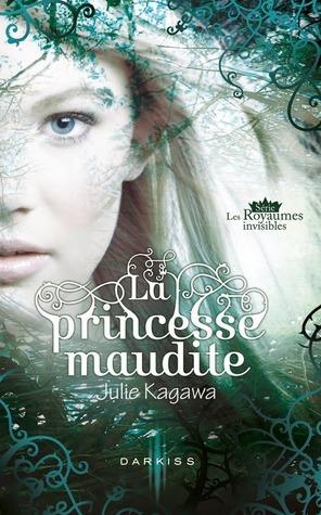 La princesse maudite (Les royaumes invisibles, #1)
