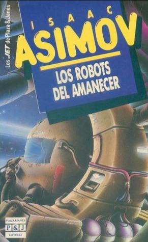 Los Robots del Amanecer Book Cover