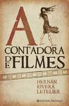 A Contadora de Filmes by Hernán Rivera Letelier