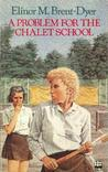 A Problem for the Chalet School (The Chalet School, #40)
