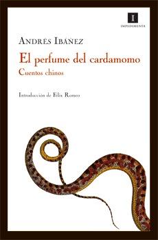 El perfume del cardamomo: Cuentos chinos