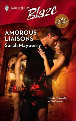Amorous Liaisons (Harlequin Blaze, #425) by Sarah Mayberry
