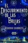 El descubrimiento de las brujas by Deborah Harkness