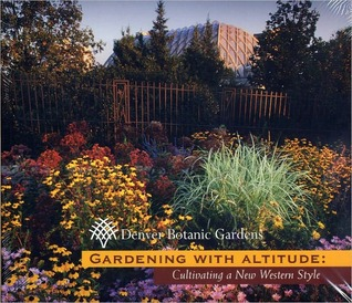 Gardening with Altitude: Cultivating a New Western Style