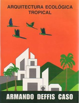 Arquitectura Ecológica Tropical